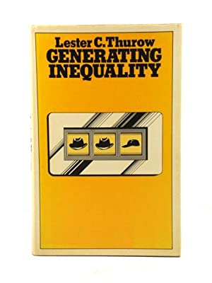 Generating Inequality: Thurow, Lester C.