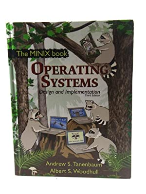 The MINIX Book: Operating Systems Design and: Tanenbaum, Andrew S.;