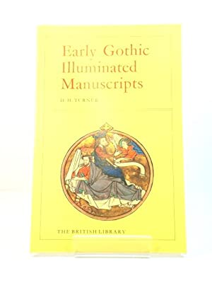Early Gothic Illuminated Manuscripts in England: Turner, D.H.