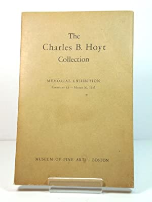 The Charles B. Hoyt Collection: Memorial Exhibition: February 13-March 30, 1952