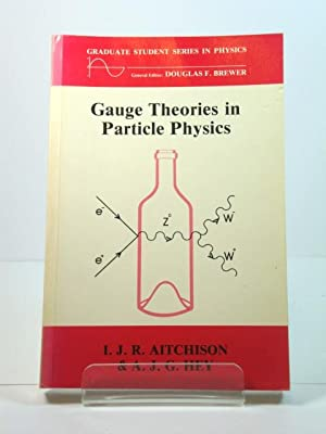 Gauge Theories in Particle Physics: Aitchison, I.J.R.; Hey,