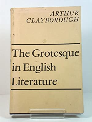 The Grotesque in English Literature: Clayborough, Arthur