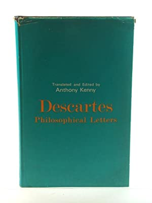 Descartes: Philosophical Letters: Kenny, Anthony (ed.)