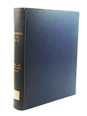 Proceedings of the I. R. E.: Volume 44, July - December 1956