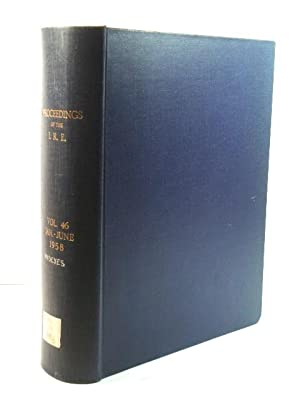 Proceedings of the I. R. E.: Volume 46, January - June 1958, with Indexes