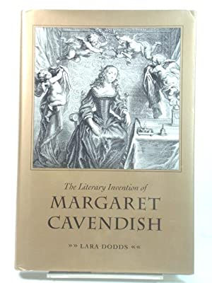 The Literary Invention of Margaret Cavendish: Dodds, Lara