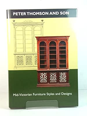 Peter Thomson and Son: Mid-Victorian Furniture Styles and Designs