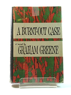 A Burnt-Out Case: Greene, Graham