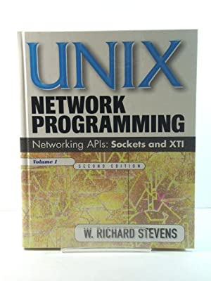 UNIX Network Programming Volume 1: Networking APIs: Sockets and XTI