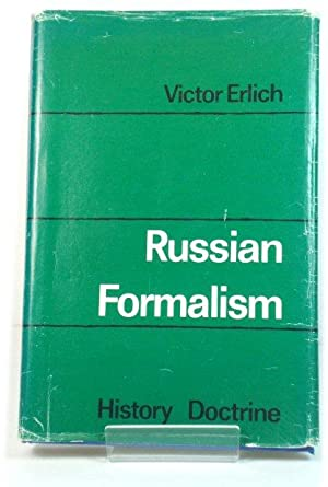 Russian Formalism: History, Doctrine: Erlich, Victor