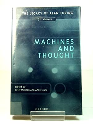 Machines and Thought: The Legacy of Alan Turing: Volume I