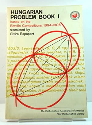 Hungarian Problem Book I: Based on the EOtvOs Competitions, 1894 - 1905 (New Mathematical Library)