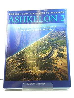 The Leon Levy Expedition to Ashkelon: Ashkelon 2: Imported Pottery of the Roman and Late Roman Pe...