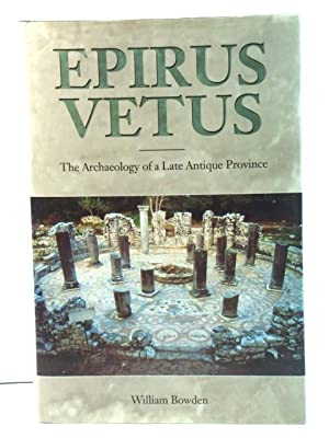 Epirus Vetus: The Archaeology of a Late Antique Province