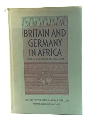 Britain and Germany in Africa: Imperial Rivalry and Colonial Rule