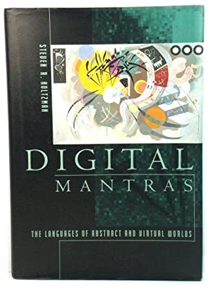 Digital Mantras: The Languages of Abstract and Virtual Worlds