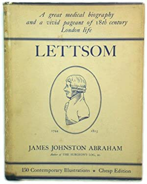 Lettsom: His Life, Times, Friends and Descendants
