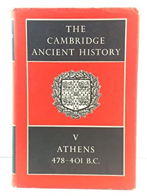 The Cambridge Ancient History, Volume V: Athens, 478 - 401 B.C.