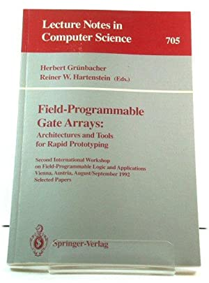 Field-Programmable Gate Arrays: Architectures and Tools for Rapid Prototyping: Second Internation...