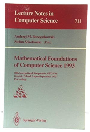 Mathematical Foundations of Computer Science 1993: 18th International Symposium, MFCS?93, GdaNsk,...