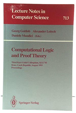 Computational Logic and Proof Theory: Third Kurt Godel Colloquium, KGC'93, Brno, Czech Republic, ...