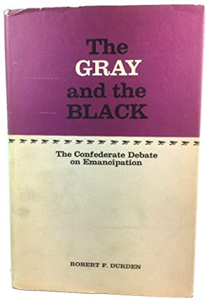 The Gray and the Black: The Confederate Debate on Emancipation