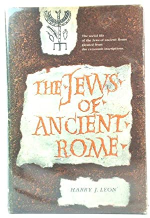 The Jews of Ancient Rome (The Morris Loeb Series)