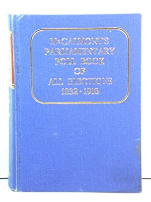 McCalmont's Parliamentary Poll Book: British Election Results, 1832 - 1918
