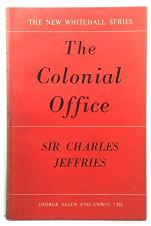 The Colonial Office (The New Whitehall Series)