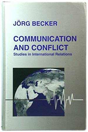 Communication and Conflict: Studies in International Relations