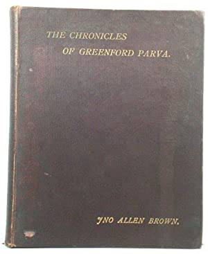 The chronicles of Greenford Parva: or, Perivale, past and Present: With divers historical, archae...