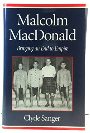 Malcolm MacDonald: Bringing an End to Empire