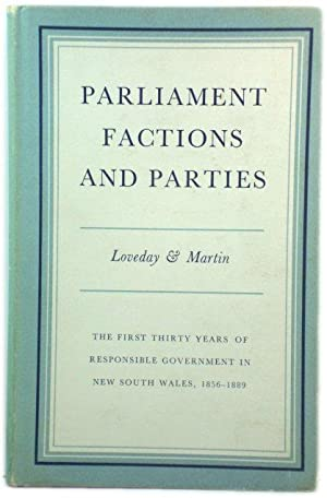 Parliament Factions and Parties: The First Thirty Years of Responsible Government in New South Wa...