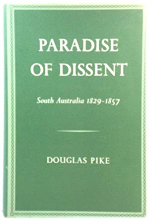 Paradise of Dissent: South Australia, 1829 - 1857