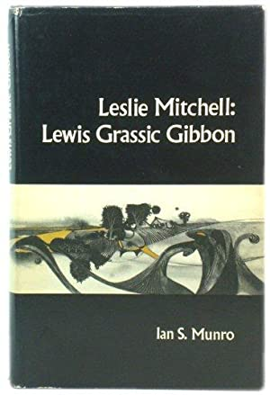 Leslie Mitchell: Lewis Grassic Gibbon