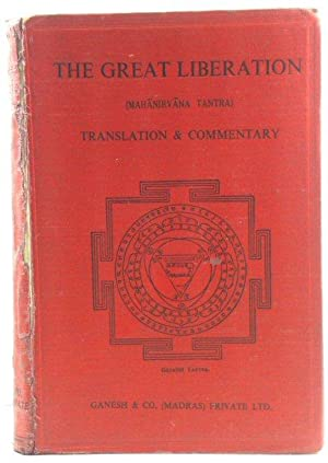 The Great Liberation (MahAnirvAna Tantra): Translation & Commentary