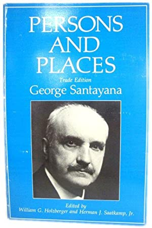 Persons and Places: Fragments of Autobiography (The Works of George Santayana)