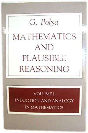 Mathematics and Plausible Reasoning, Volume I: Induction and Analogy in Mathematics
