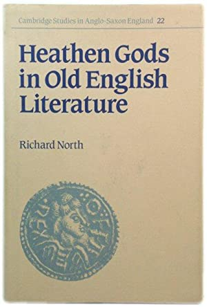 Heathen Gods in Old English Literature (Cambridge: Richard North