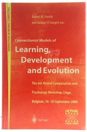 Connectionist Models of Learning, Development and Evolution: Proceedings of the Sixth Neural Comp...