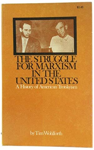 The Struggle for Marxism in the United States: A History of American Trotskyism