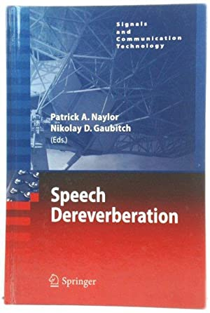Speech Dereverberation (Signals and Communication Technology)