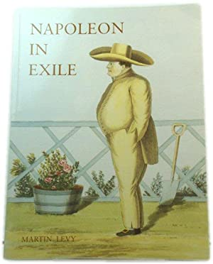 Napoleon in Exile: The Houses and Furniture Supplied By the British Government for the Emperor an...
