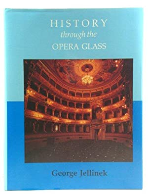 History Through the Opera Glass: From the Rise of Caesar to the Fall of Napoleon