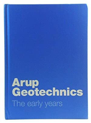 Arup Geotechnics: The Early Years
