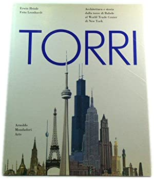 Torri: Archiettura e Storia Dalla Torre Di Babele al World Trade Center Di New York