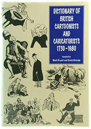 Dictionary of British Cartoonists and Caricaturists 1730-1980
