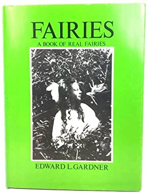 Fairies: The Cottingley Photographs and Their Sequel: Gardner, Edward L.