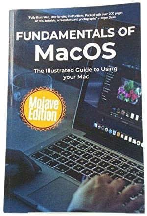 Fundamentals of MacOS: The Illustrated Guide to Using Your Mac
