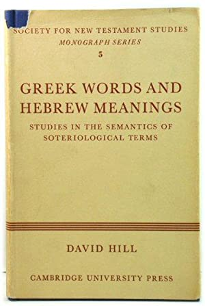 Greek Words and Hebrew Meanings: Studies in the Semantics of Soteriological Terms (Society for Ne...